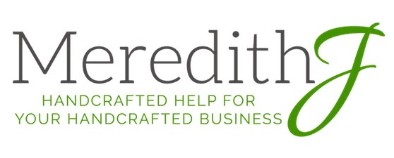 Meredith J – Handcrafted Help For Your Handcrafted Business