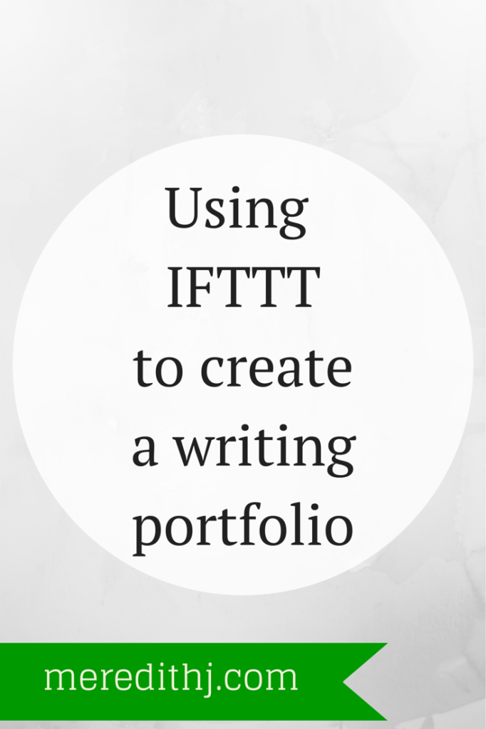 Using IFTTT to Create a Writing Portfolio